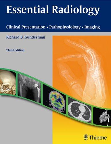 Essential Radiology Clinical Presentation Pathophysiology Imaging (3rd 2014) [Gunderman]