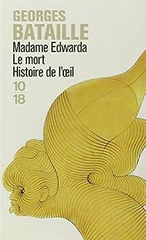 Madame Edwarda ; Le mort ; Histoire de l'oeil par Bataille