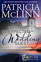 The Unexpected Wedding Guest (marry Me Series, Book 2)
