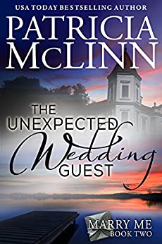 The Unexpected Wedding Guest (Marry Me series, Book 2) by [McLinn, Patricia]