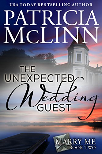 Book cover image for The Unexpected Wedding Guest (Marry Me Series, Book 2)