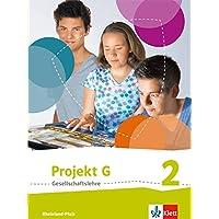 Projekt G Gesellschaftslehre 2. Ausgabe Rheinland-Pfalz: Schülerbuch Klasse 7/8 (Projekt G Gesellschaftslehre. Ausgabe für Rheinland-Pfalz ab 2015)