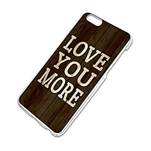 Love You More Slim Fit Hard Case Fits Apple iPhone 6