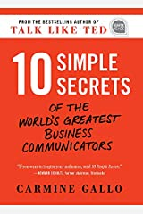 10 Simple Secrets of the World's Greatest Business Communicators (Ignite Reads) Kindle Edition