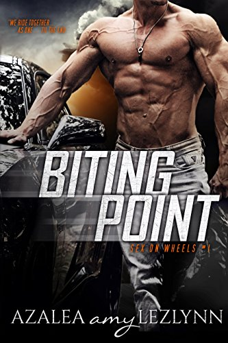 BITING POINT (Sex on Wheels Book 1) by [LEZLYNN, AZALEA amy]