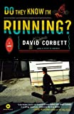 Do They Know I'm Running?, David Corbett, 0812977556