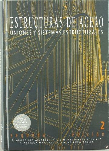 Descargar Libro Estructuras De Acero - Uniones Y Sistemas Estructurales R. Arguelles Alvarez