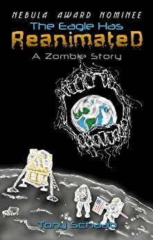 The Eagle Has Reanimated - A Zombie Story by [Schaab, Tony]