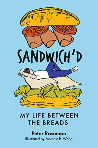 Sandwich'd: My Life Between the Breads by Peter Roseman