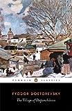 The Village of Stepanchikovo, Fyodor Dostoyevsky, 0140446583