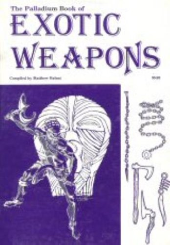 The Palladium Book of Exotic Weapons (Weapons, No 6)