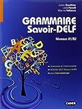 Grammaire Savoir-Delf. Niveaux A1/B2
