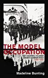 The Model Occupation: The Channel Islands Under German Rule, 1940-1945