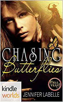 Hell Yeah!: Chasing Butterflies (Kindle Worlds Novella) by [Labelle, Jennifer]