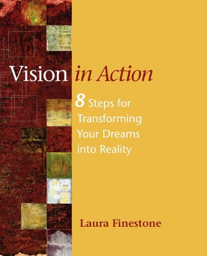 Download Vision in Action: 8 Steps For Transforming Your Dreams Into Reality ebook