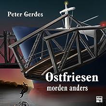 Ostfriesen morden anders (Tatort Schreibtisch - Autoren live 7) Hörbuch von Peter Gerdes Gesprochen von: Peter Gerdes