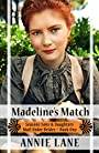 Mail Order Bride - Madeline's Match: Sweet Clean Western Cowboy Romance (Seasons Sons and Daughters Book 1)
