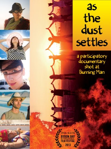 As The Dust Settles: A Participatory Documentary Shot at Burning Man