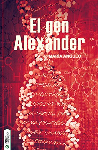 El gen Alexander de María Angulo