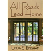 All Roads Lead Home by Linda S. Bingham (2003-09-06)