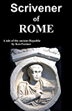 Scrivener of Rome: A tale of the Ancient Republic