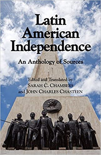 An Anthology of Sources Latin American Independence
