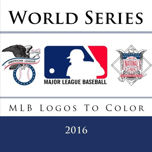 Download World Series 2016: All 30 MLB Logos To Color: Unique souvenir Baseball coloring book for children - Great birthday or party gift / present. ebook