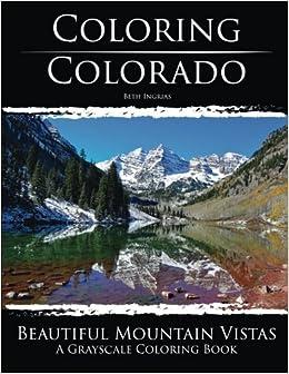 Coloring Colorado: Beautiful Mountain Vistas: A Grayscale Coloring ...