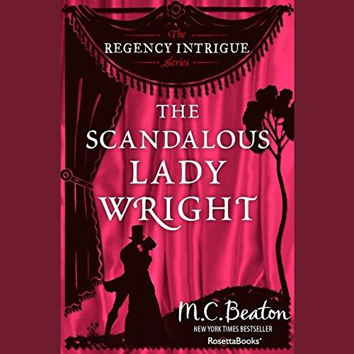 The Scandalous Lady Wright (Royal series #21)(Regency Intrigue series, Book 4) (Royal, Book) PDF