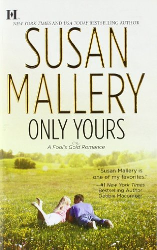 Only Yours - Book #5 of the Fool's Gold