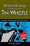 30 Irish Folk Songs with sheet music and fingering for Tin Whistle (Whistle for Kids) (Volume 5)