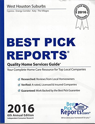 Best Pick Reports Quality Home Services Guide for West Houston Suburbs: Cypress, Energy Corridor, Katy, The Villages 2016