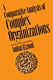 img - for Comparative Analysis of Complex Organizations, Rev. Ed. book / textbook / text book