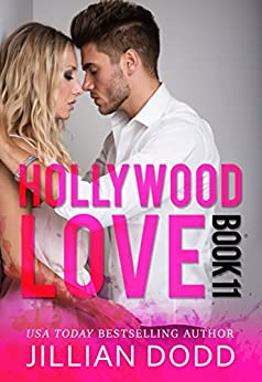 Hollywood Love: Book 11: A sexy celebrity romance (Hollywood Billionaires) by [Dodd, Jillian ]