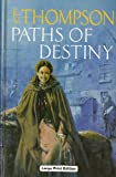 Paths of Destiny, E. V. Thompson, 1843951142