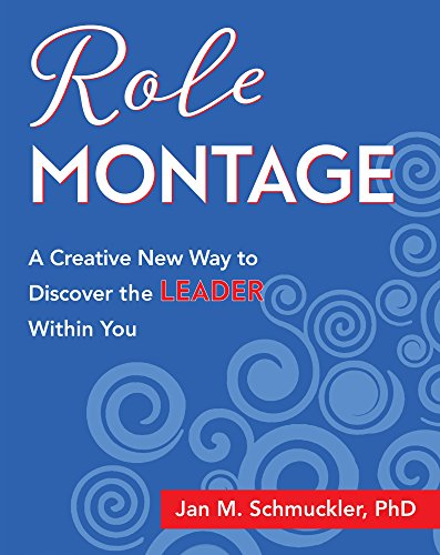Role Montage: A Creative New Way to Discover the LEADER Within You