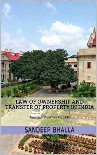 Law of Ownership and Transfer of Property in India: Transfer of Properties Act, 1882 (Transfer Kindle Ownership)