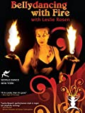 Belly Dancing with Fire with Leslie Rosen