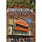 Forever Loyal - A Salute To The Cubs Fans And Their Field by Chicago Cubs