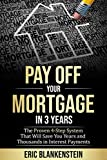 PAY OFF YOUR MORTGAGE IN 3 YEARS: The 4-Step System