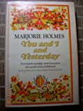You and I and Yesterday, Marjorie Holmes, 068800153X