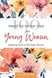 100 Need-to-Know Tips for Young Women: Seeking God in the Real World (Giftbooks)