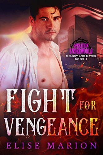 Fight for Vengeance: Operation Underworld (Melody and Mateo Book 1)
