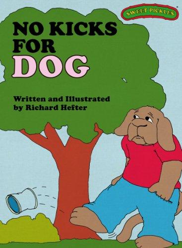 Sweet Pickles: No Kicks for Dog (Sweet Pickles Series Book 4)
