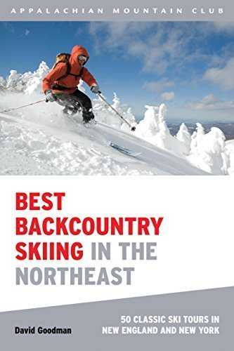 Best Backcountry Skiing in the Northeast: 50 Classic Ski Tours In New England And New York by David Goodman - Best Shopping Malls In Nyc