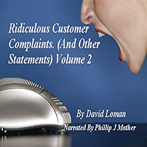 Ridiculous Customer Complaints (and Other Statements), Book 2 Audiobook