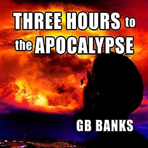 Three Hours to the Apocalypse Audiobook