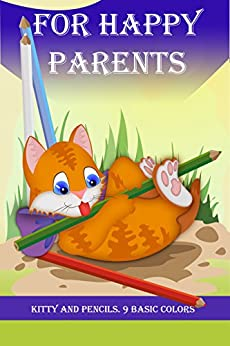 For happy parents. Kitty and pencils. 9 basic colors