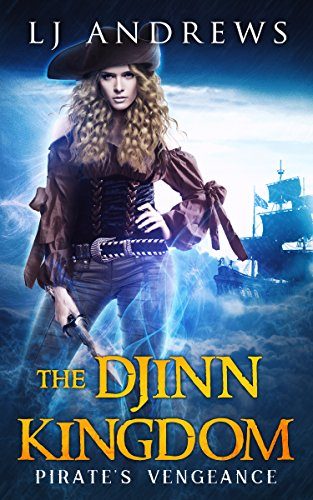 Pirate's Vengeance (The Djinn Kingdom Series Book 1) by [Andrews, LJ]