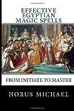 Effective Egyptian Magic Spells, Horus Michael, 1495489191